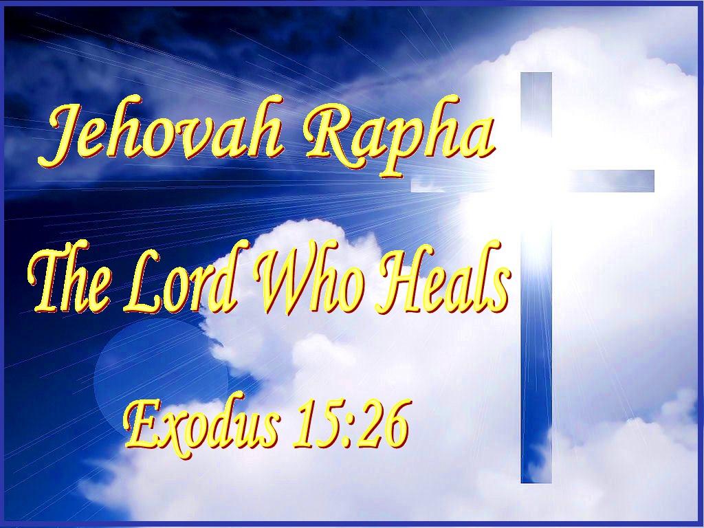 Jehovah Rapha – The God Who Heals
