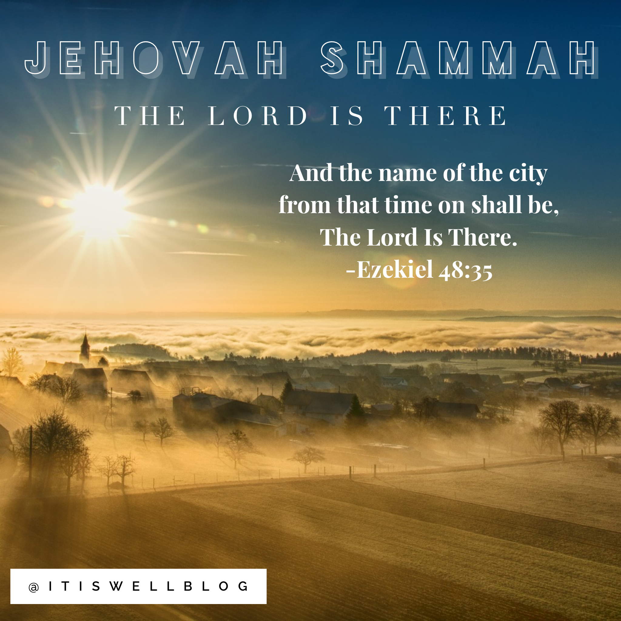 Jehovah Shammah – The Lord is There
