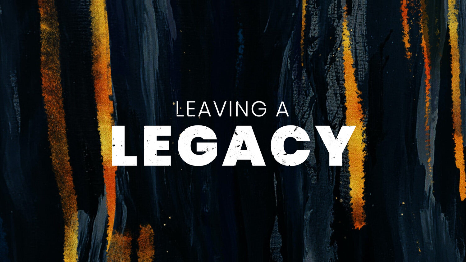 Being Significant – Leaving a Legacy!